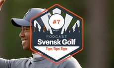 Svensk Golf podcast: Tiger, Tiger, Tiger